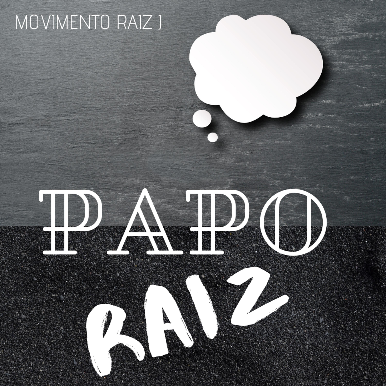 PAPO RAIZ | EP2 - COVID-19: medo e confiança