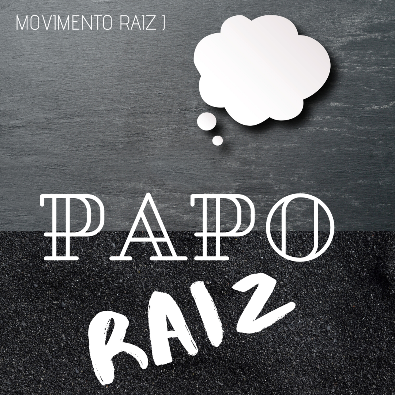 PAPO RAIZ | EP3 [Pt.1] - COVID-19: E se fosse o fim do mundo?