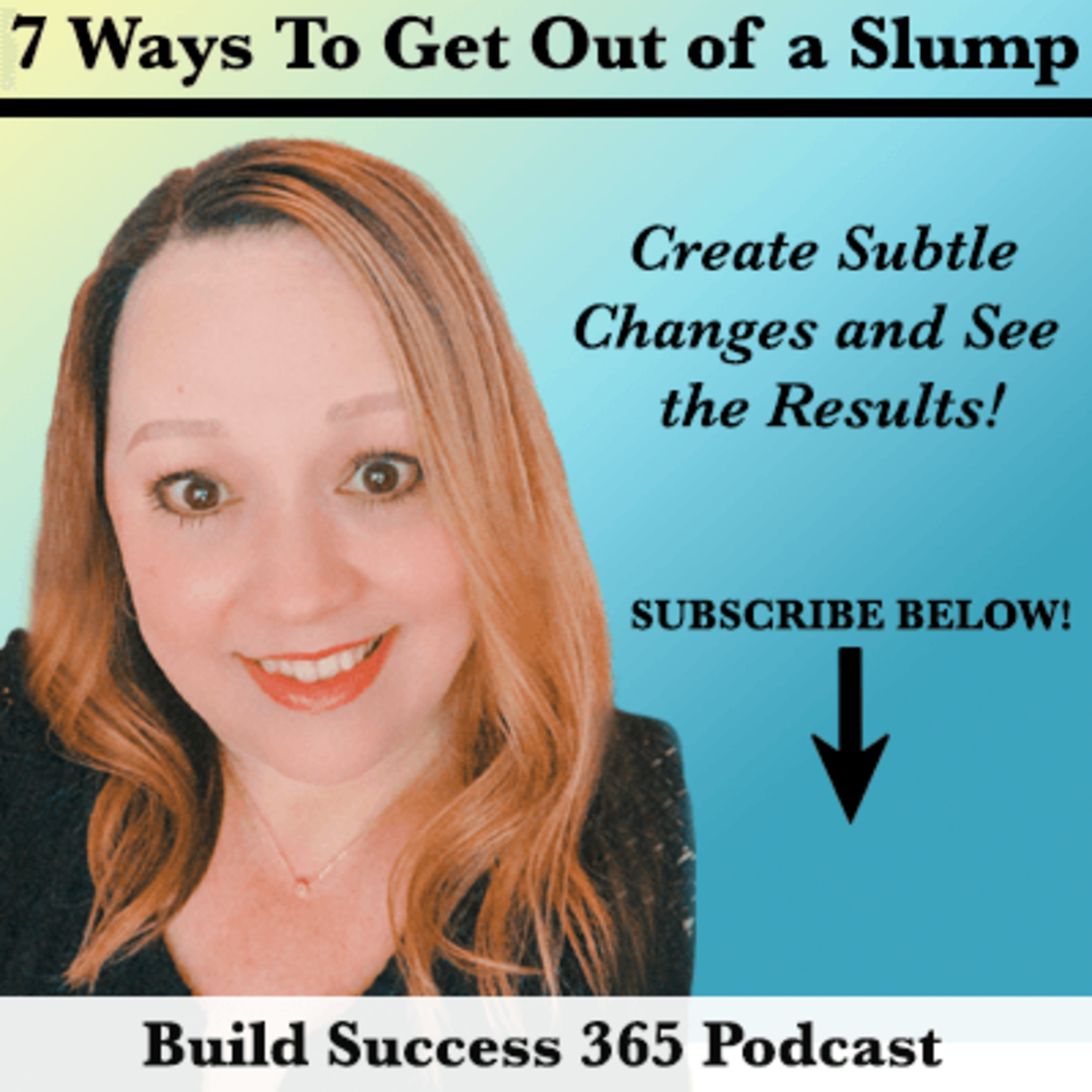 7 Ways To Get Out of a Slump