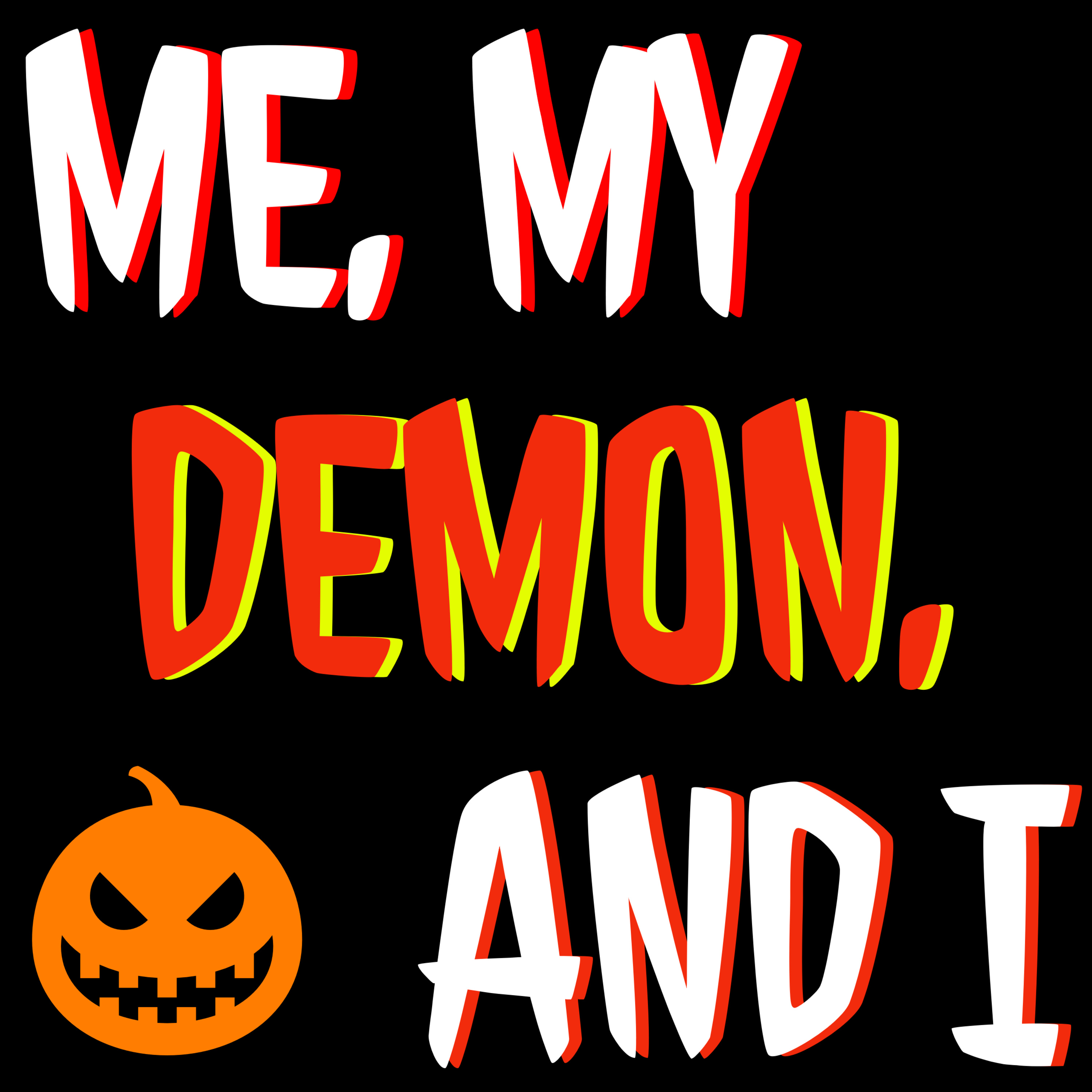 """""""Me, My Demon, and I"""" Podcast"""