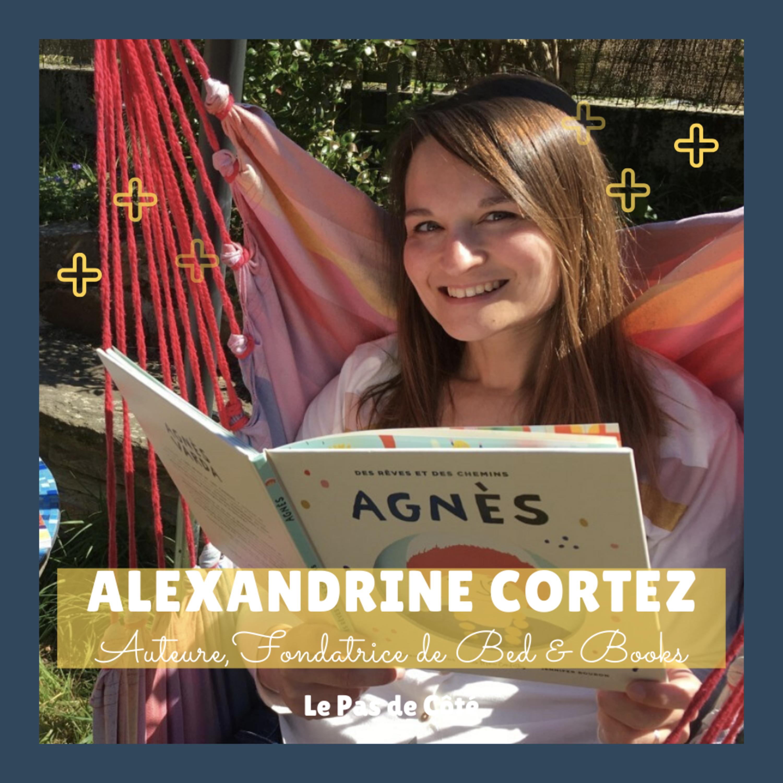 S01E20 Alexandrine Cortez - Bed & Books : Innover avec le livre