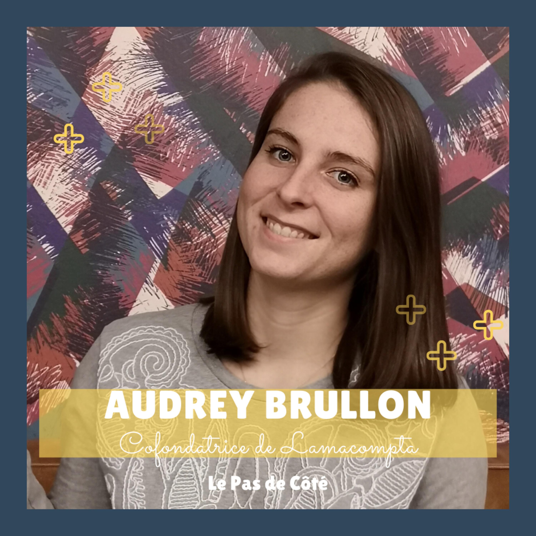 S01E24 Audrey Brullon - Lamacompta : Tirer des leçons de ses accompagnements