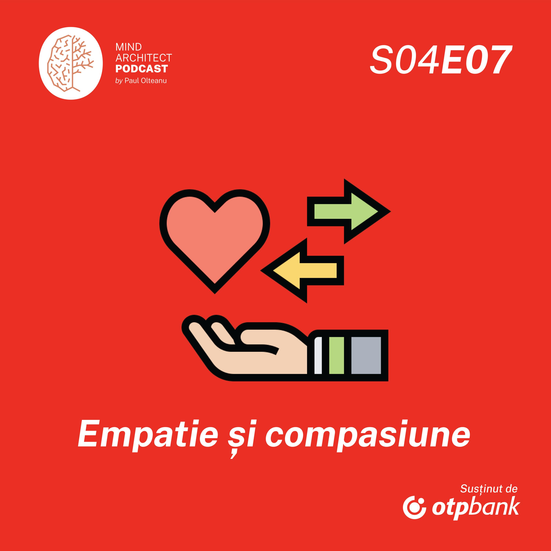 """Sezonul 4, Episodul 7 - De la Empatie la Compasiune, drumul de la """"vreau"""" la """"pot"""" să te ajut"""