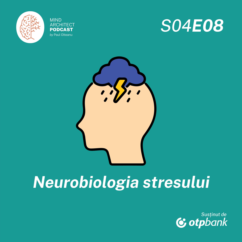 Sezonul 4, Episodul 8 - Neurobiologia stresului, prietenul care devine dușman