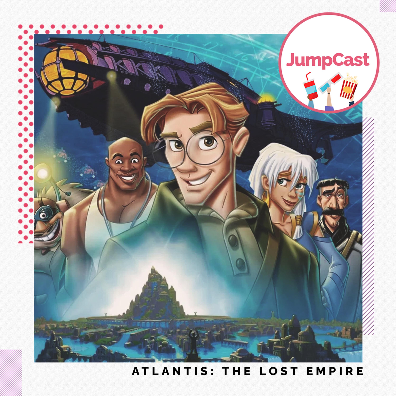Episode #102 - Disney Classics: Atlantis: The Lost Empire