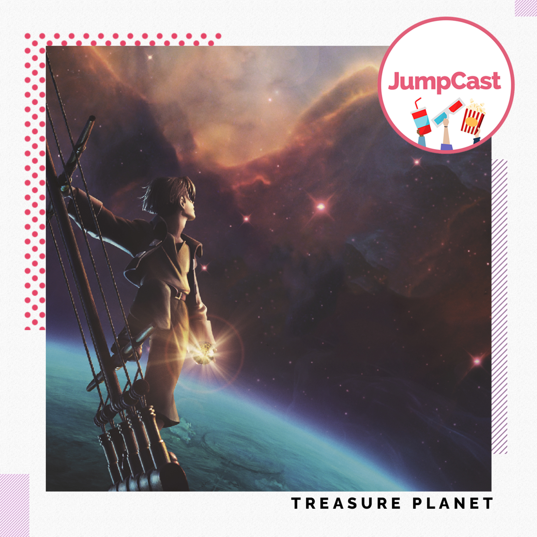 Episode #106 - Disney Classics: Treasure Planet