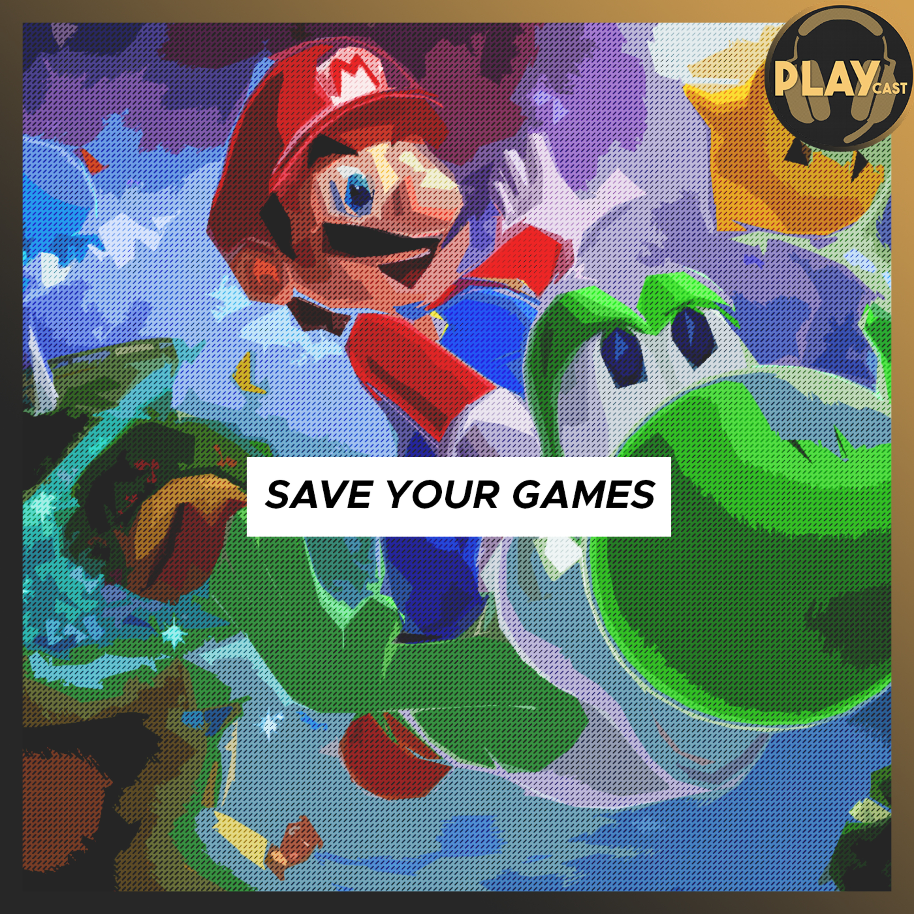PLAYCast #16 - Save Your Games