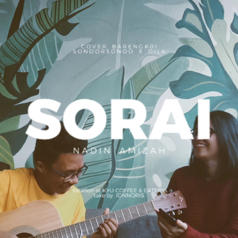Sondorsonoo X Dila   Sorai - Nadin Amizah #coverbareng01
