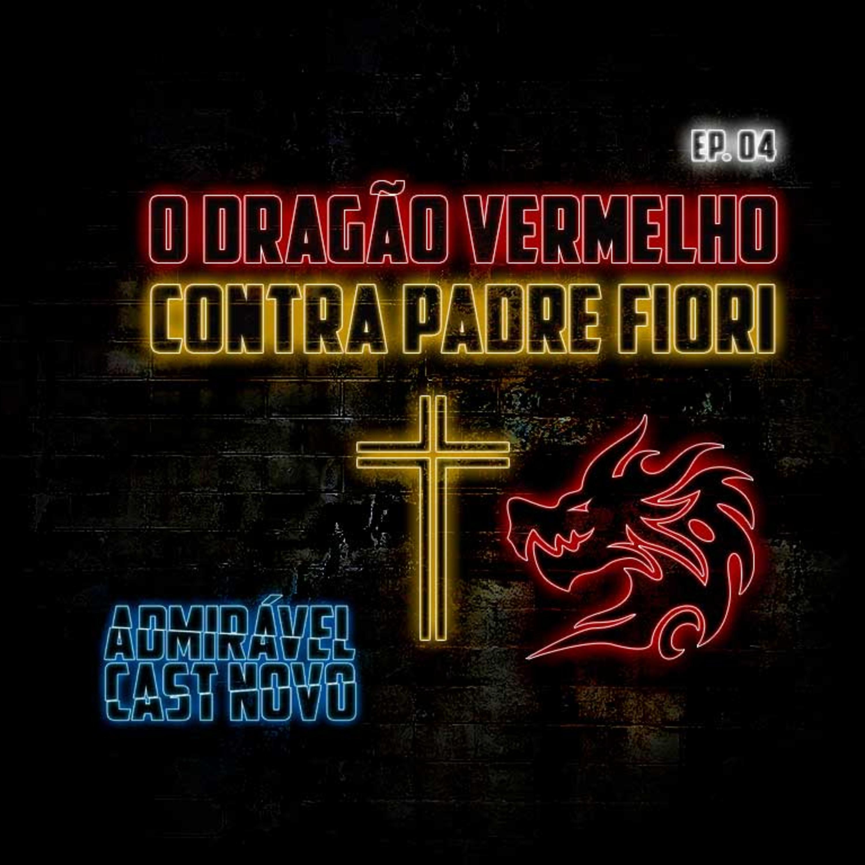 O Dragão Vermelho contra Padre Fiori