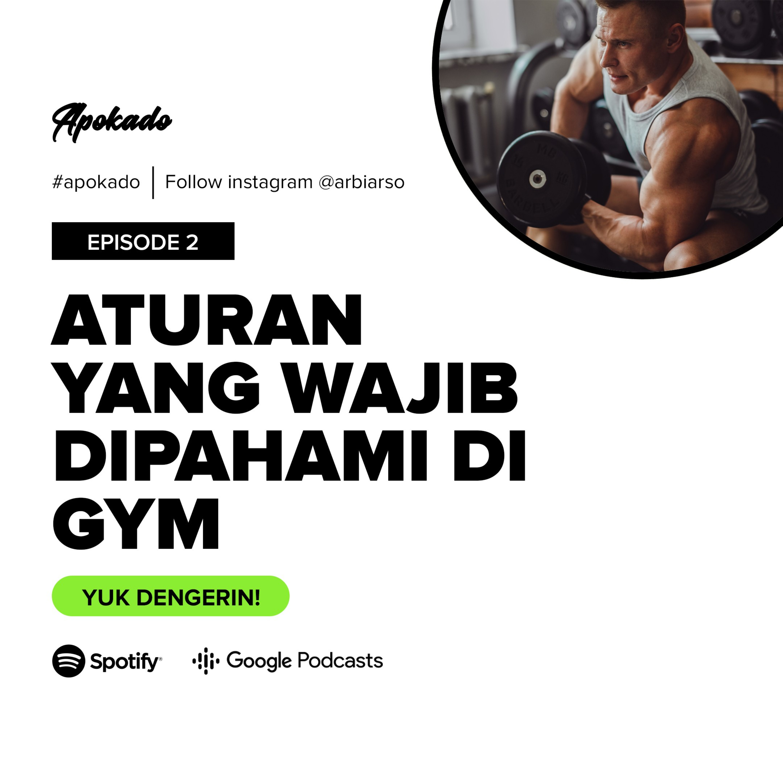 APOKADO EP 2-Aturan yang Wajib Dipahami di Gym