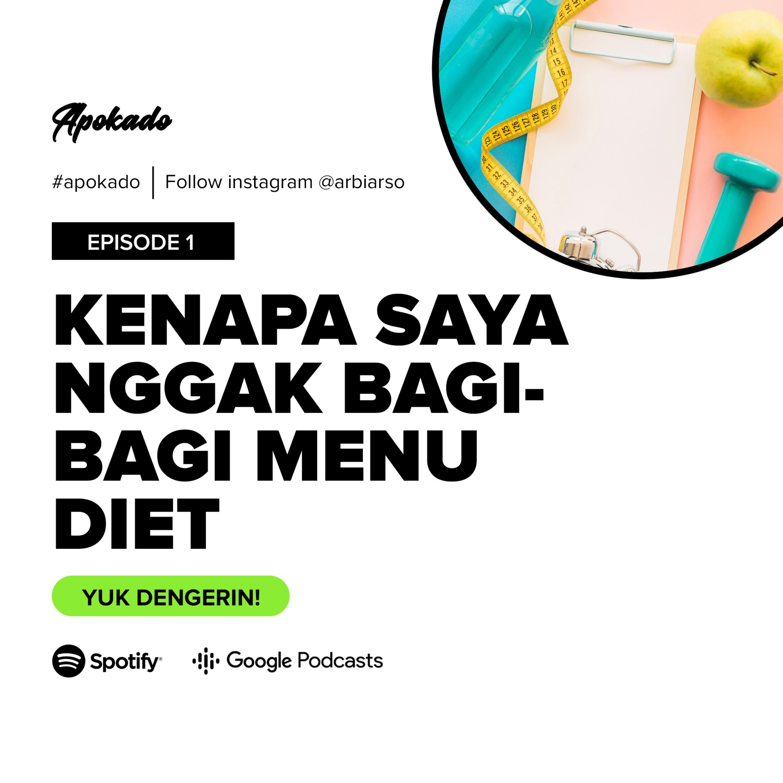 APOKADO EP 1-Kenapa Saya Nggak Bagi-Bagi Menu Diet