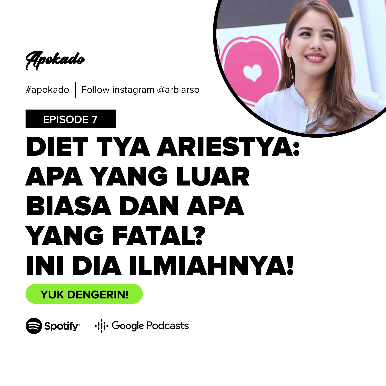 APOKADO EP 7-Diet Tya Ariestya: Apa yang Luar Biasa dan Apa yang Fatal? Ini Dia Ilmiahnya!