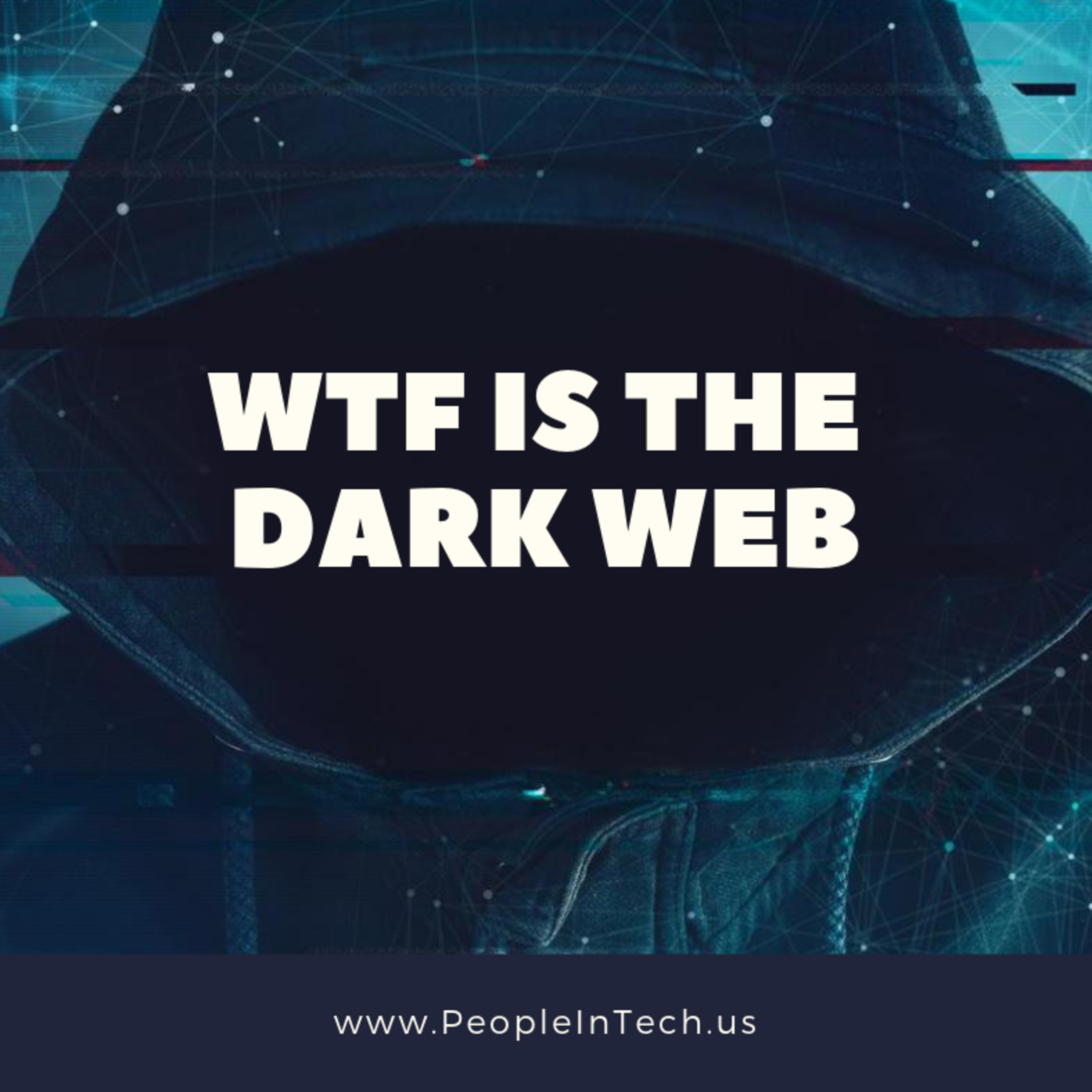 WTF is the Dark Web - 04/30/19