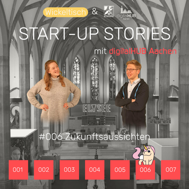 [Start-Up Stories] S3E6 Zukunftsaussichten - mit dem digitalHUB Aachen
