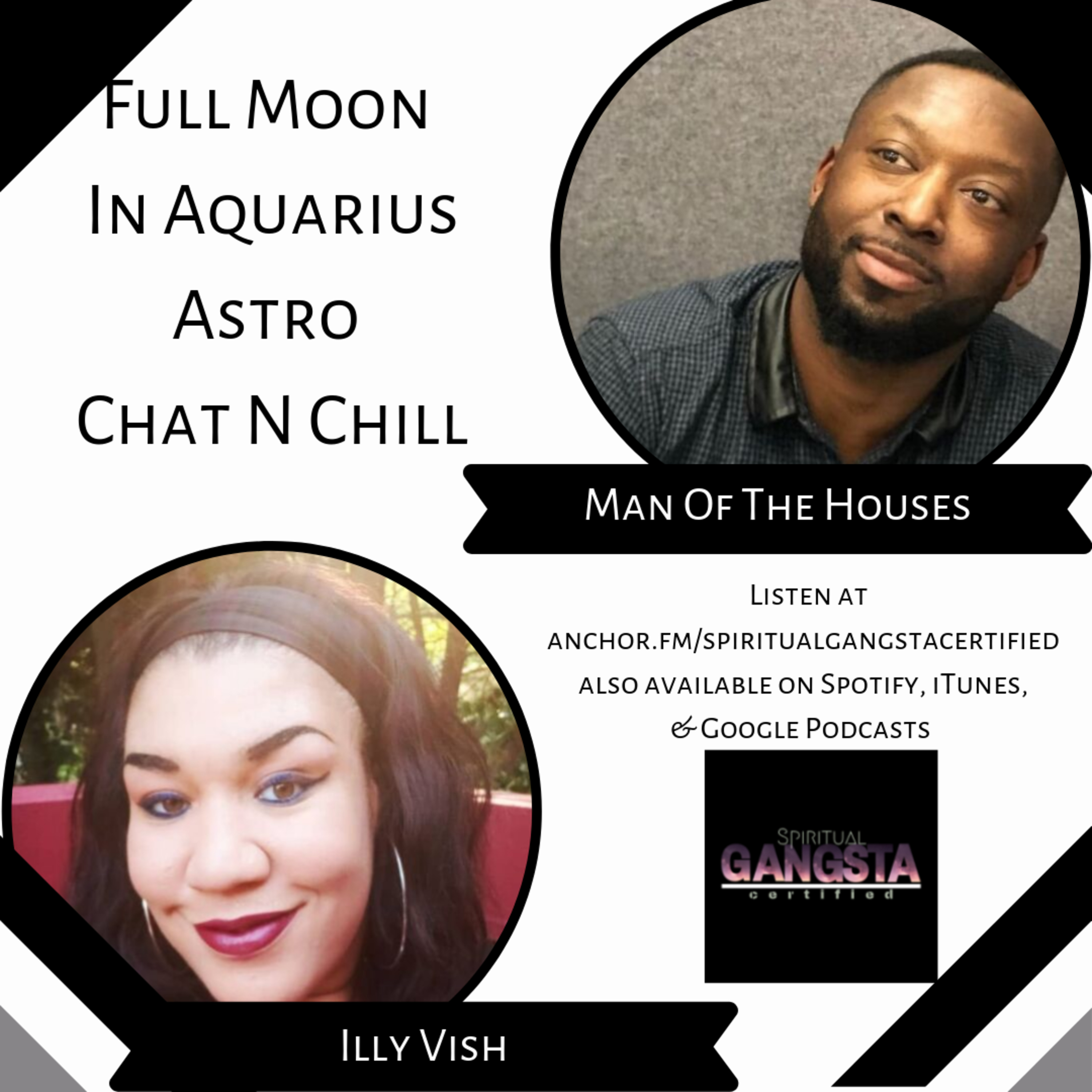 Episode 210.5: Full Moon In Aquarius Chat N Chill with Man Of The Houses