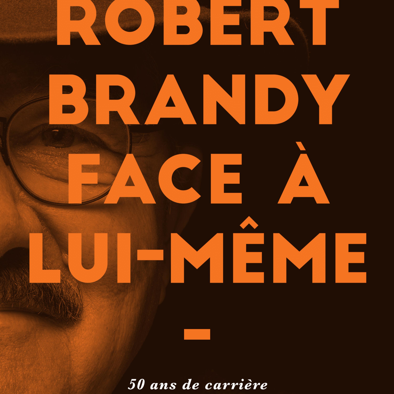 "Exposição ""Robert Brandy Face À Lui - Même""."
