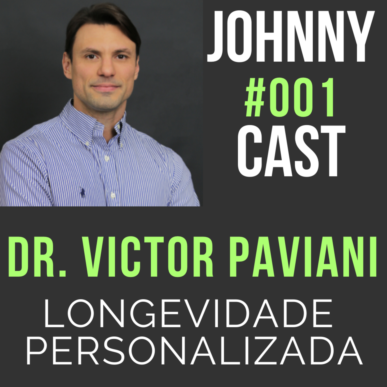 #001 Longevidade Personalizada, com Dr Victor Paviani