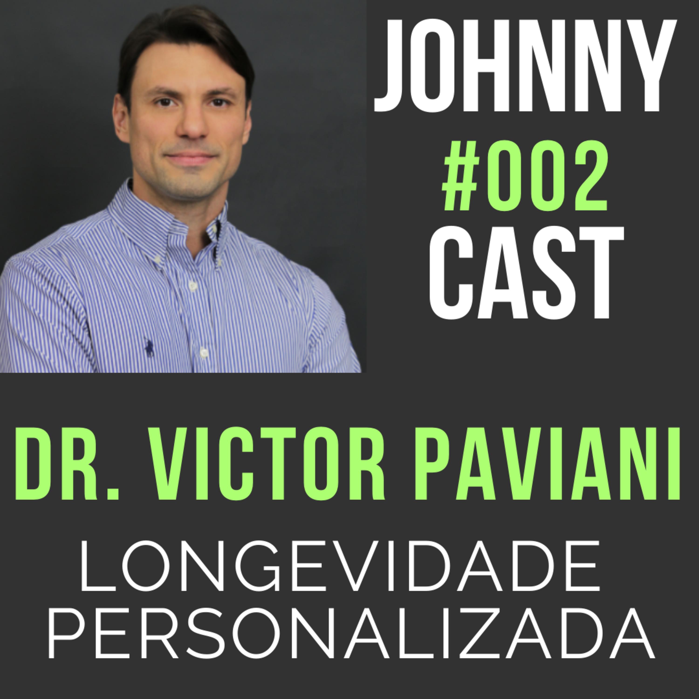 #002 Longevidade Personalizada com Dr Victor Paviani