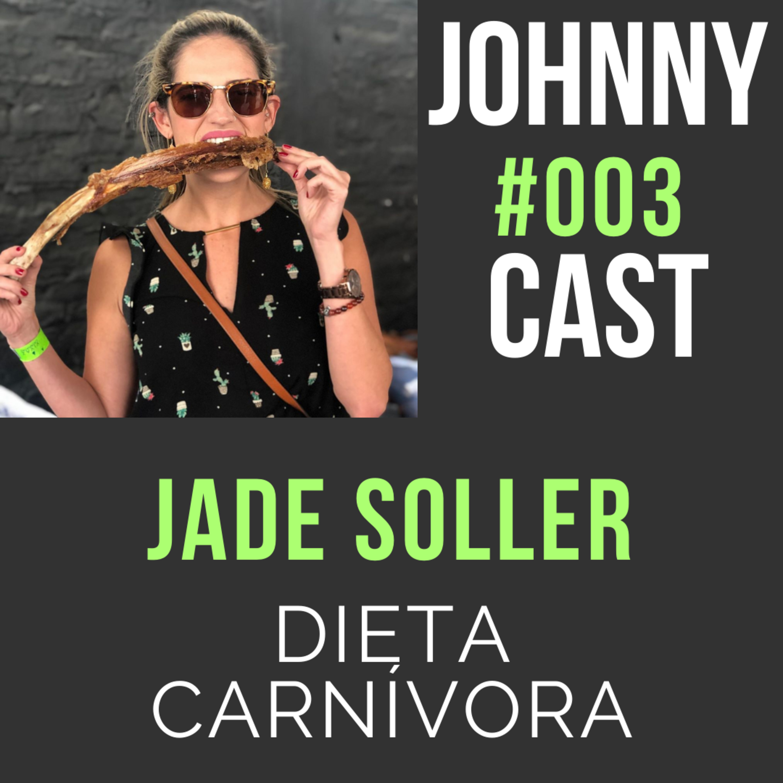 #003 Dieta Carnívora com Jade Soller