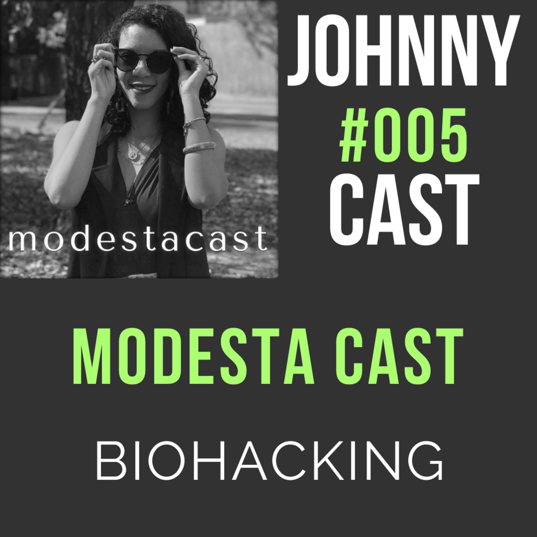 #005 Biohacking - participação no Modesta Cast
