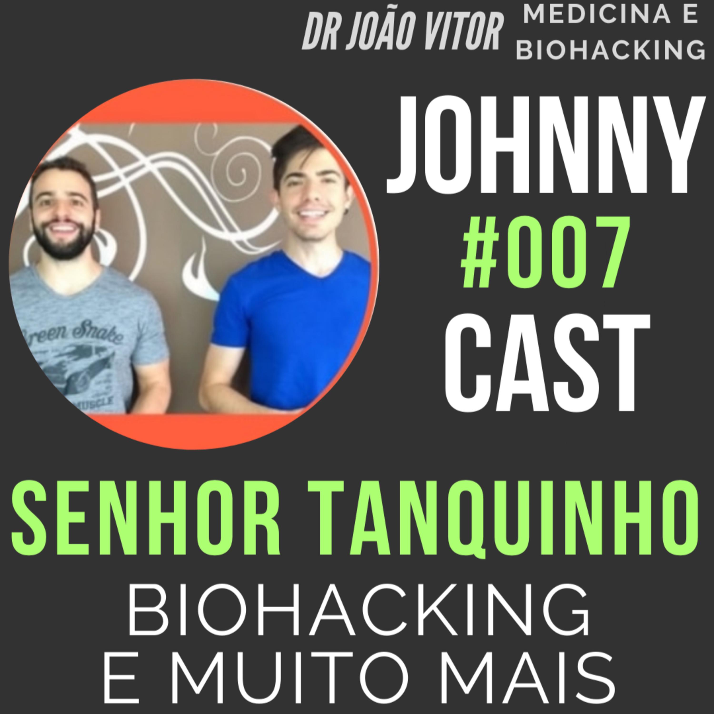 #007 Biohacking e empoderamento do paciente com Senhor Tanquinho
