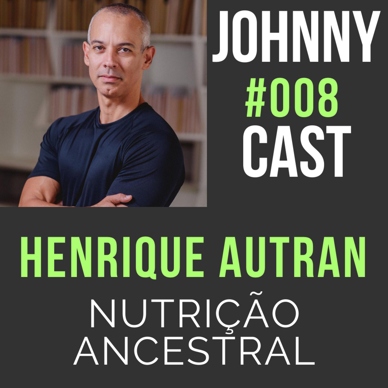 #008 Nutrição ancestral com Henrique Autran