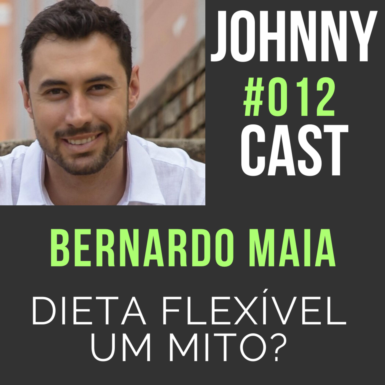 #012 A dieta flexível faz sentido? Com Nutricionista Bernardo Maia