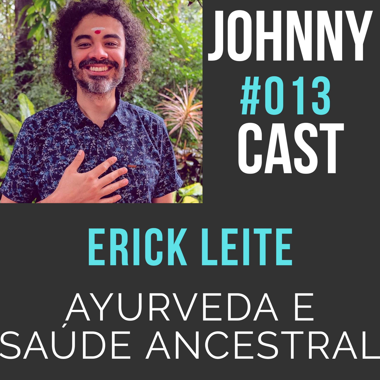 #013 Ayurveda, Biohacking e Conhecimentos Ancestrais com Erick Leite