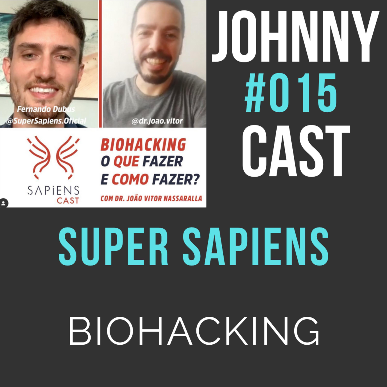#015 - Biohacking com Super Sapiens