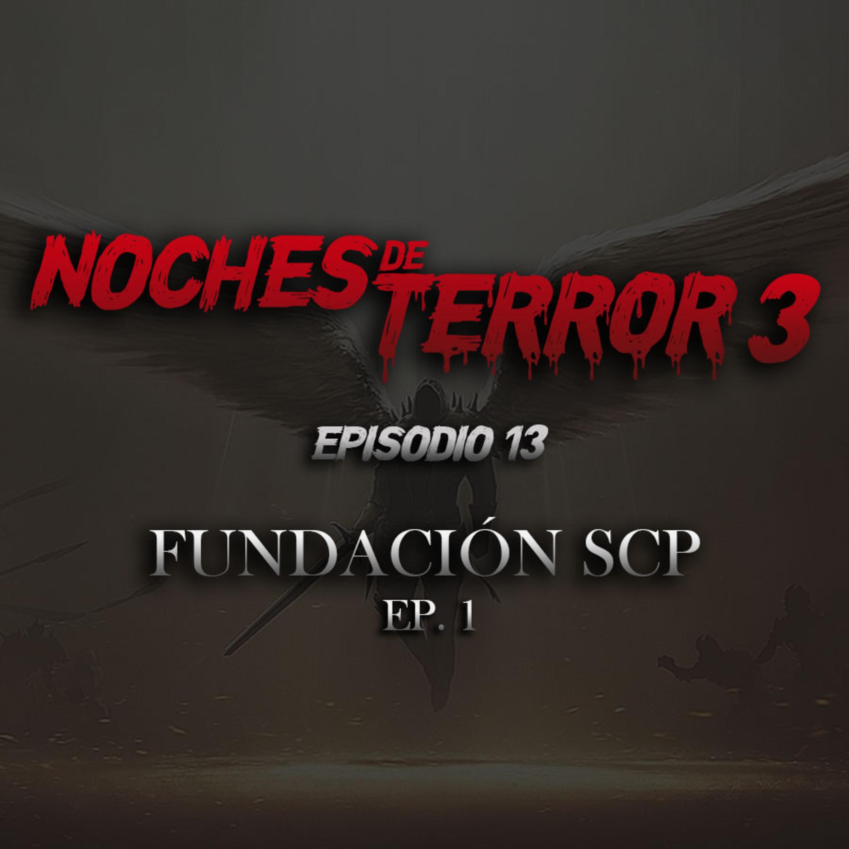T3 Episodio 13: Fundación SCP (Ep. 1)
