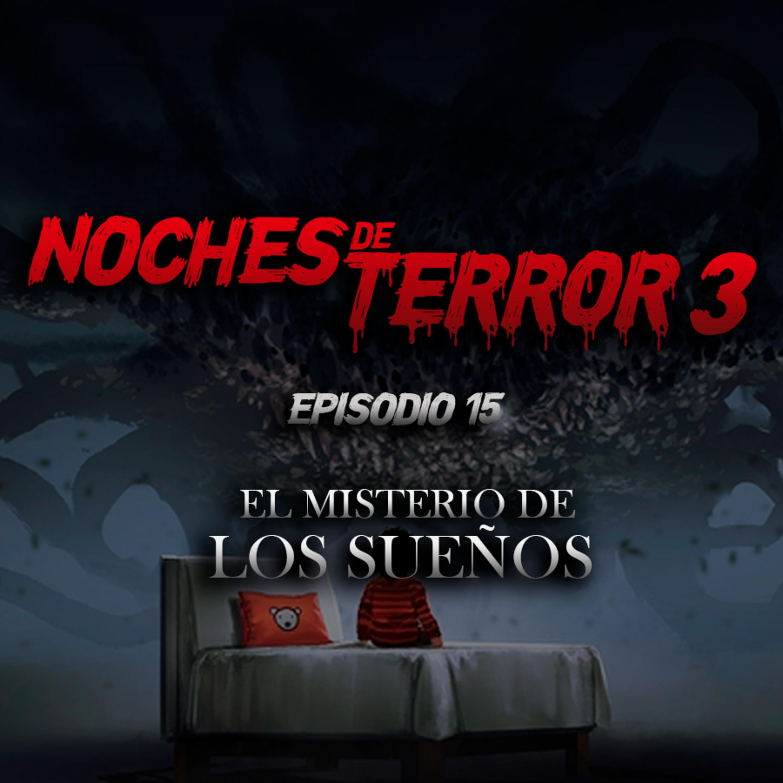 T3 Episodio 15: El Misterio de los Sueños