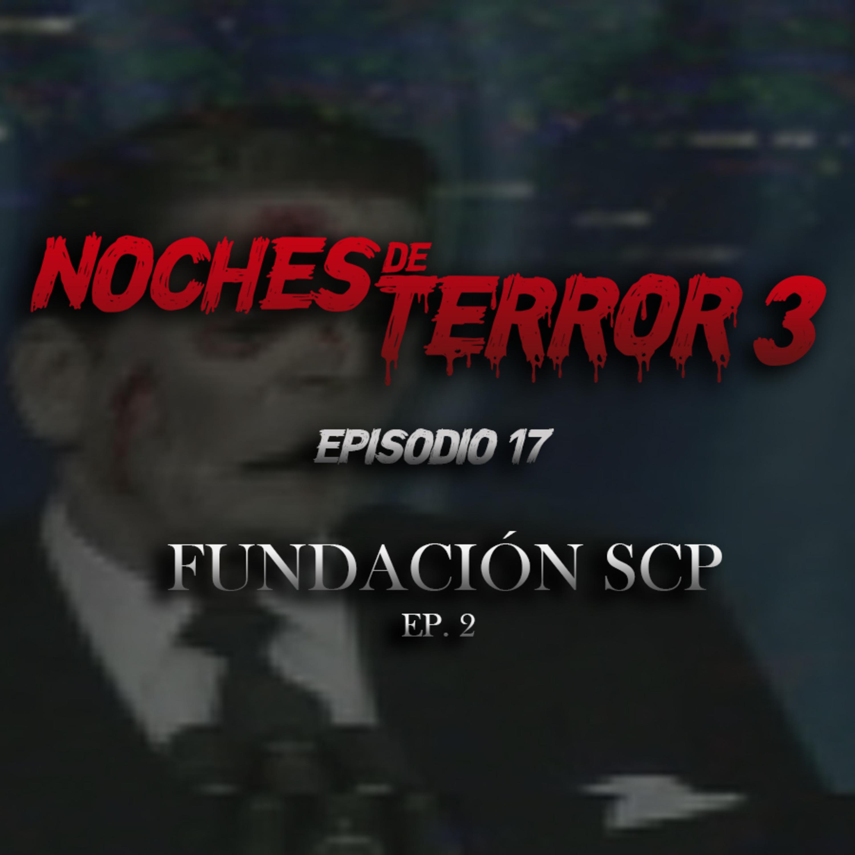 T3: Episodio 17: Fundación SCP (Ep. 2)