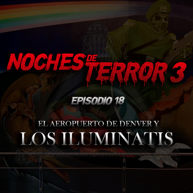 T3 Episodio 18: El Aeropuerto de Denver y los Iluminatis