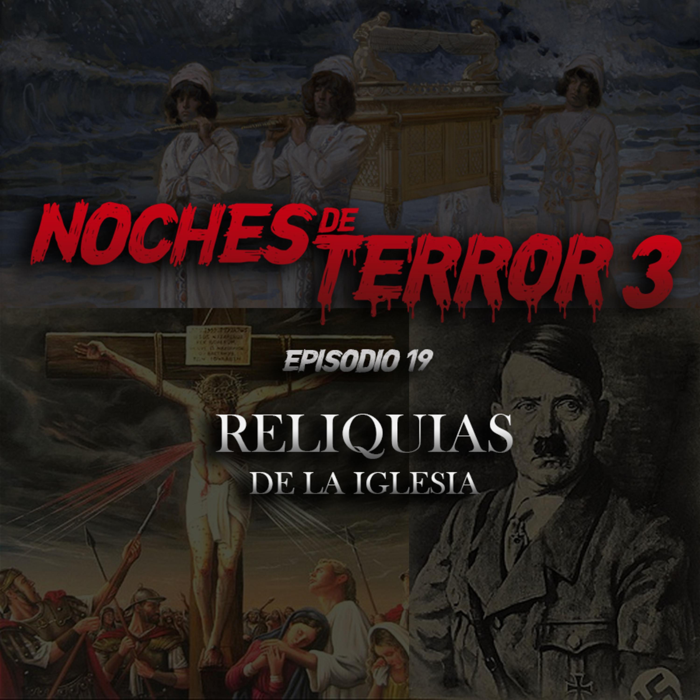 T3 Episodio 19: Reliquias de la Iglesia