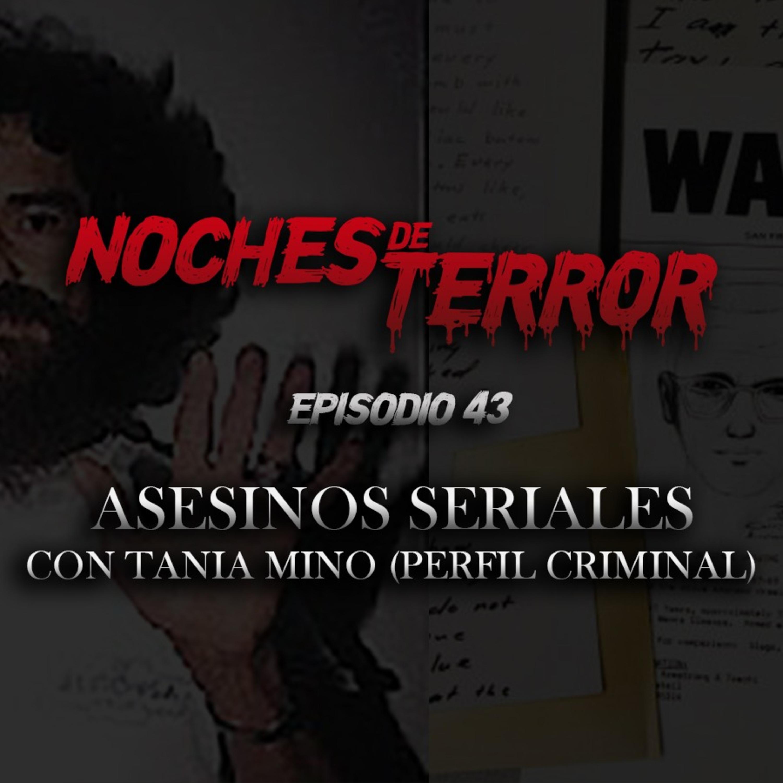Ep 43: Asesinos Seriales con Tania Mino