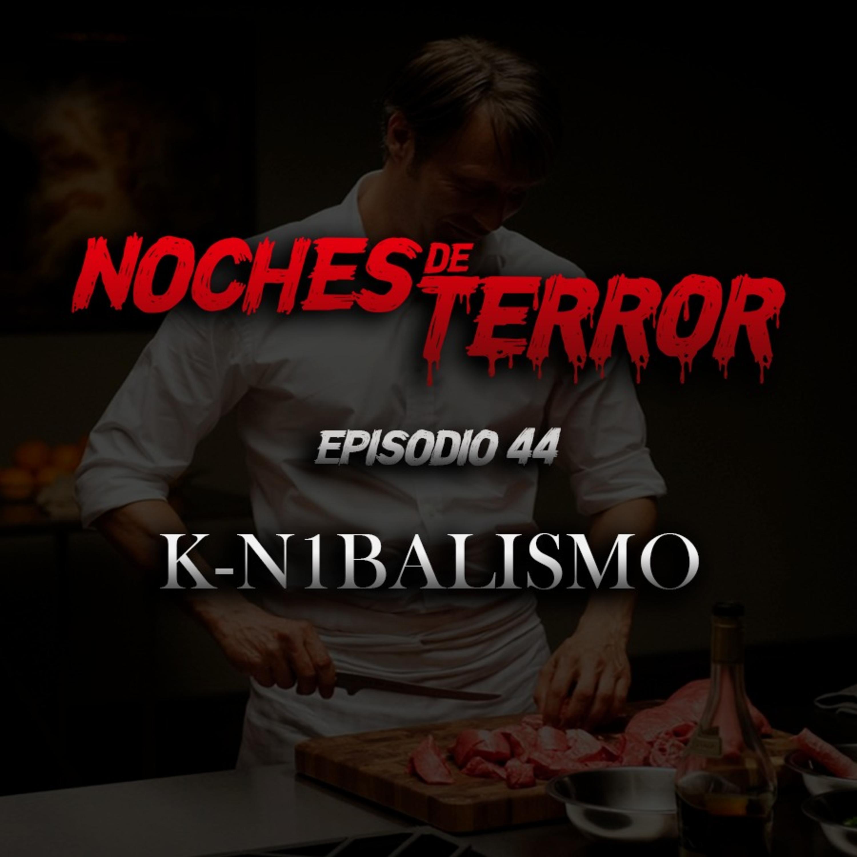 Ep 44: K-NIBALISMO con Luis González