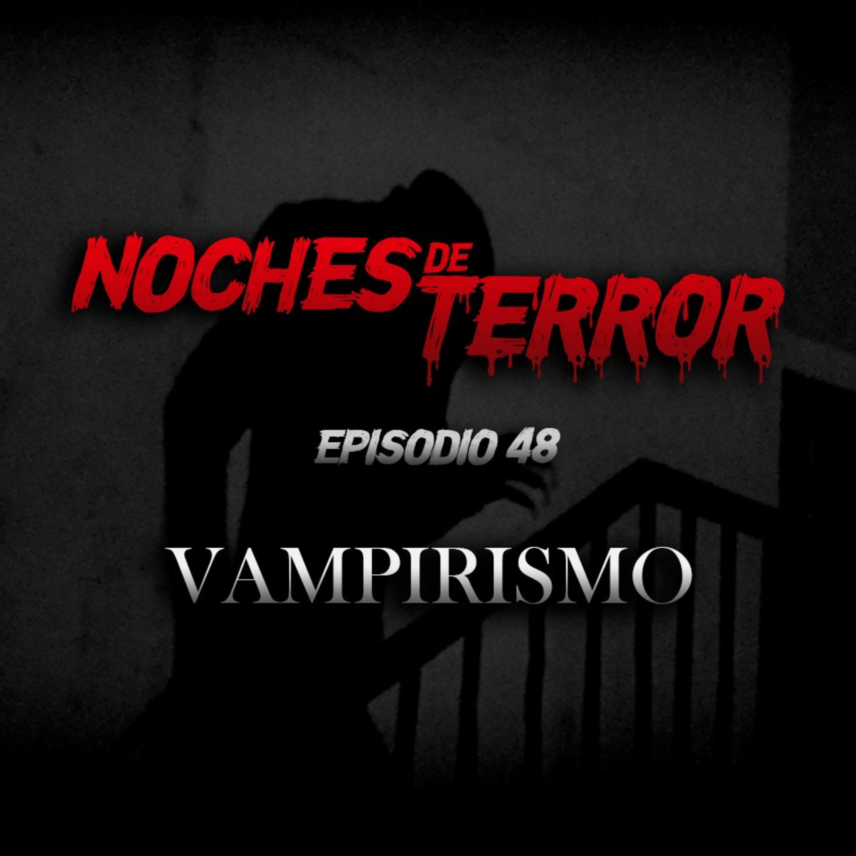 Ep 48: Vampirismo