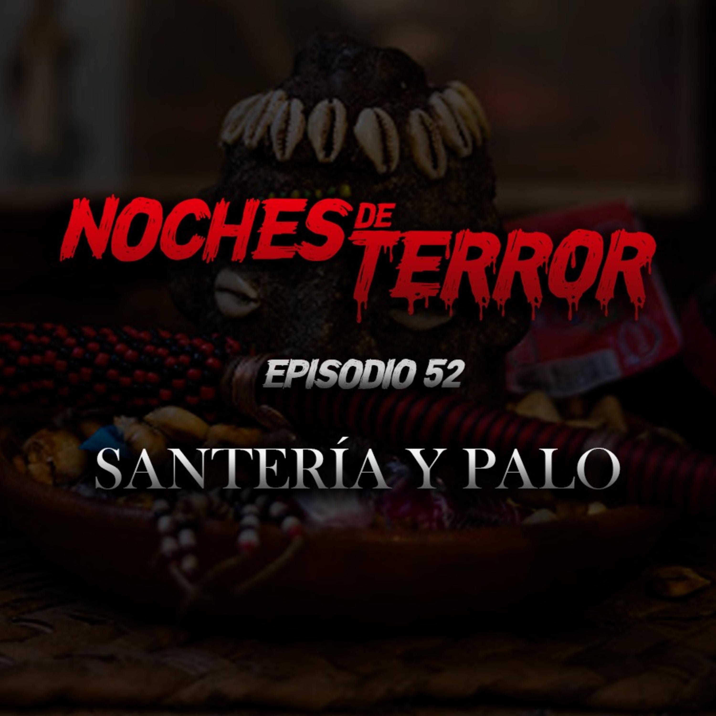 Ep 52: Santería y Palo