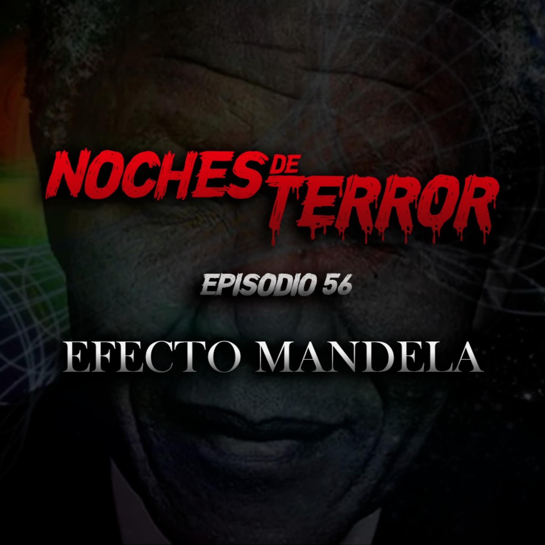 Ep 56: Efecto Mandela