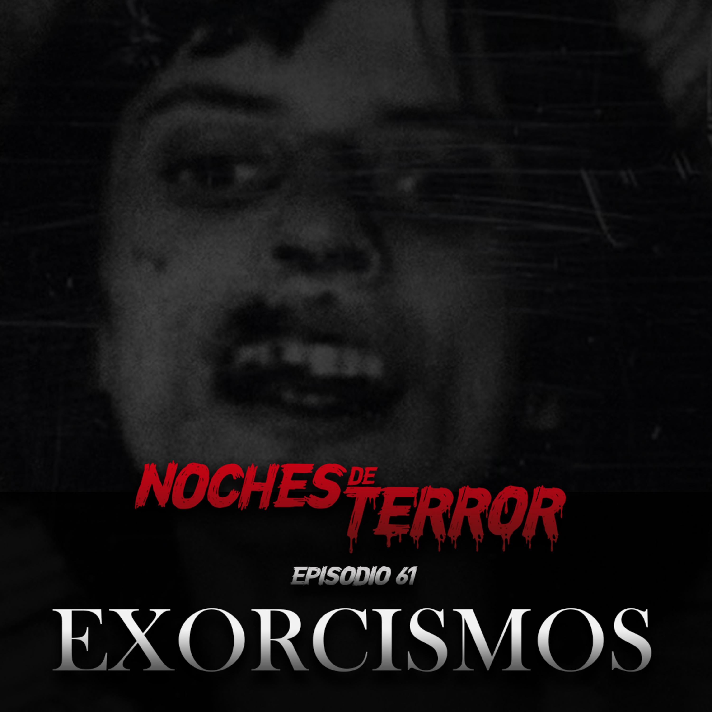 Ep 61: Exorcismos