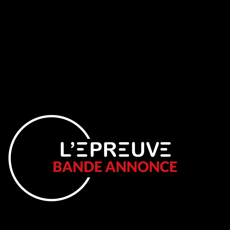L'Epreuve - Bande Annonce