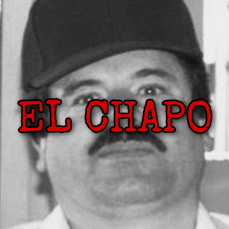 EL CHAPO - True Crime, Mexico