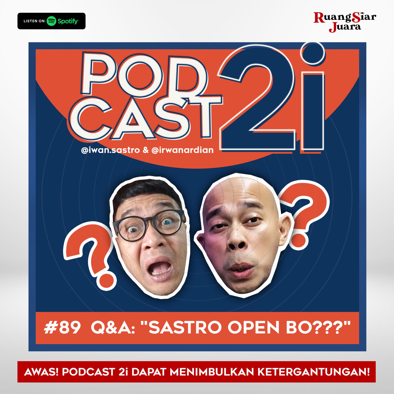 "#89 Q&A : ""Sastro Open BO???"""