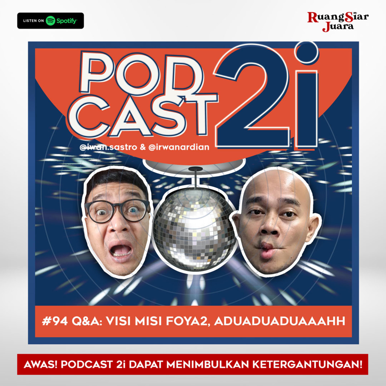 "#94 Q&A : ""Visi Misi Foya2, Aduaduaduaaahh"""