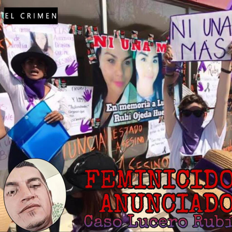 T3 E8 Feminicidio Anunciado: Caso Lucero Rubí