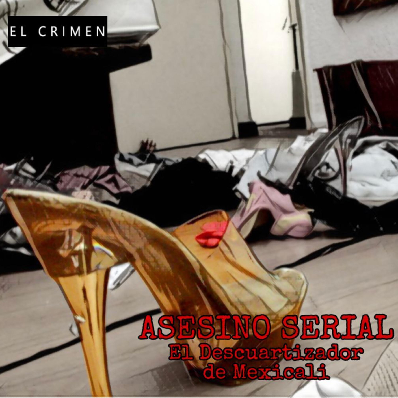 T3 E12 Asesino Serial: El Descuartizador de Mexicali