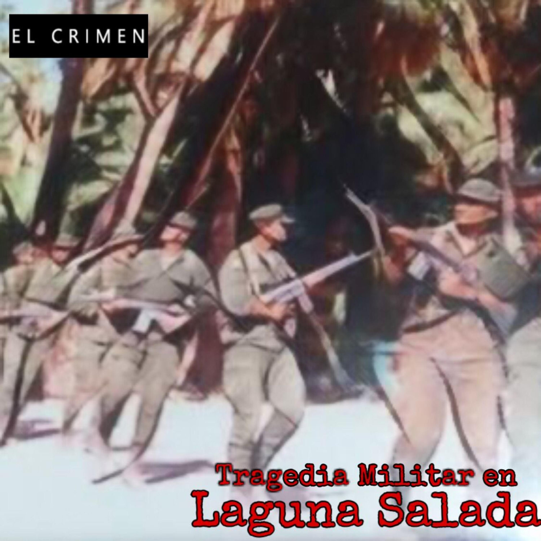 T4 E2 Tragedia Militar en la Laguna Salada