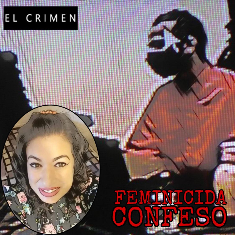 T4E10 Feminicida Confeso