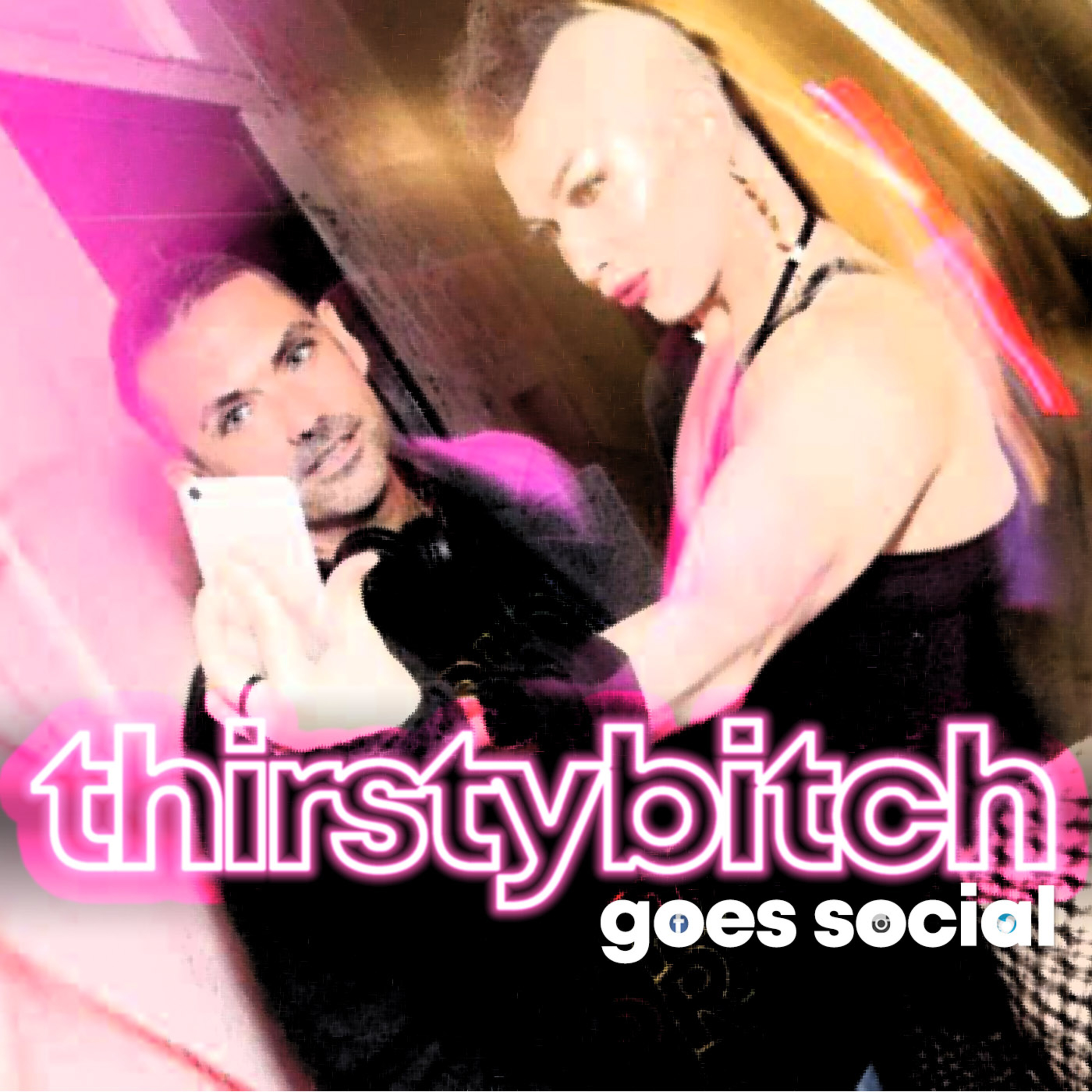 Thirsty Bitch Goes Social