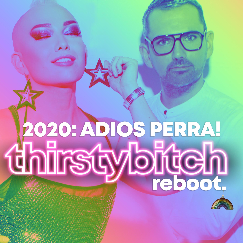 2020: Adios Perra!